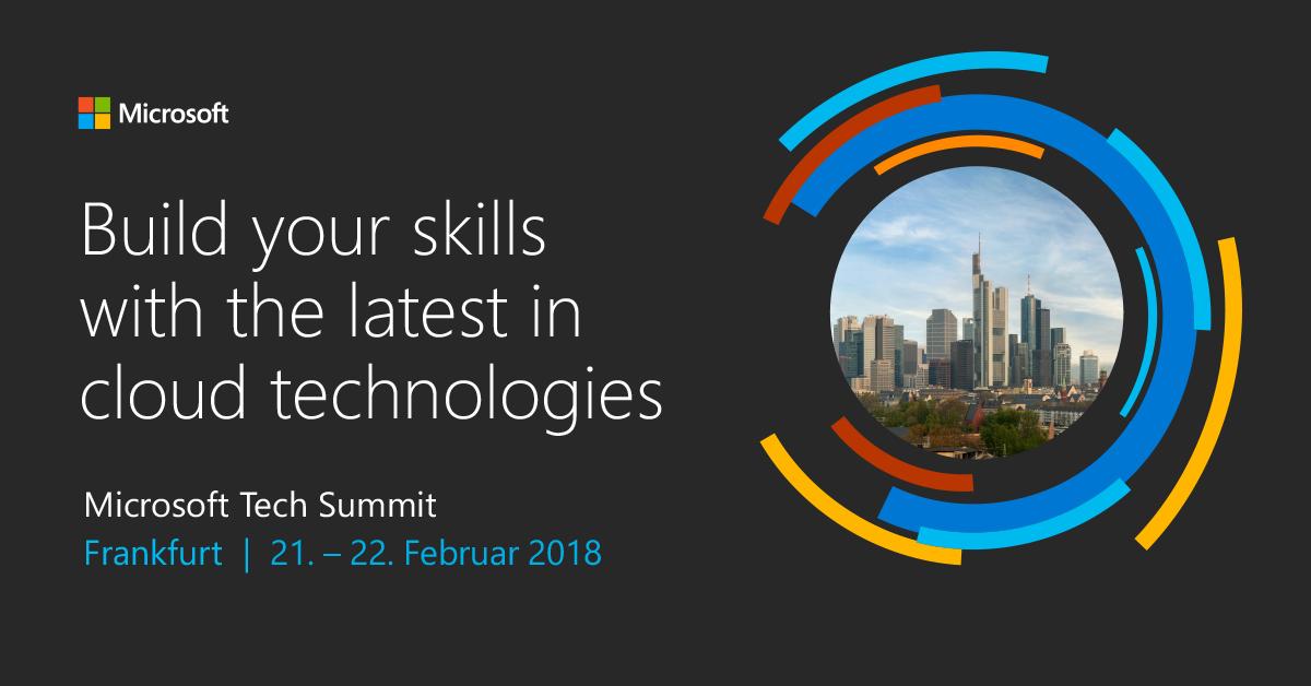 Microsoft Tech Summit, Frankfurt, 21. und 22. Februar 2018